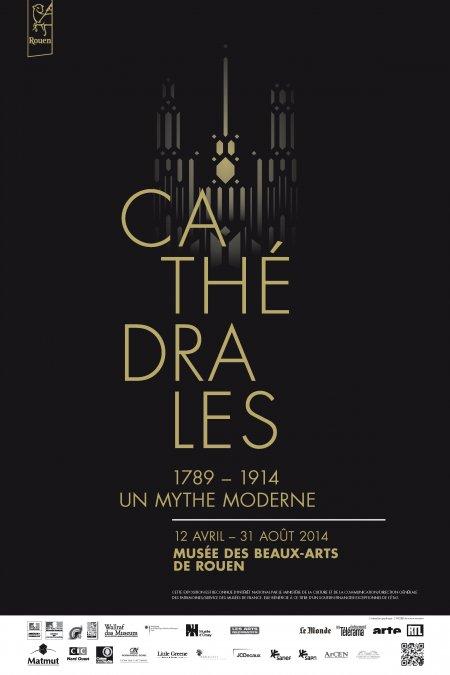 Cathédrales 1789-1914 un mythe moderne Rouen poster